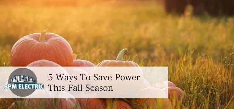 5-ways-to-save-power-this-fall